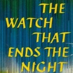 The Watch the Ends the Night by Hugh MacLennan