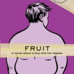 Fruit: A Novel About a Boy and His Nipples by Brian Francis