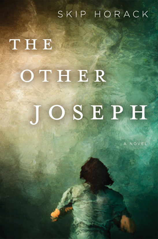 """""""The Other Joseph"""" by Skip Horack"""