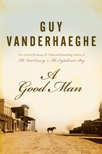 Guy Vanderhaeghe A Good Man