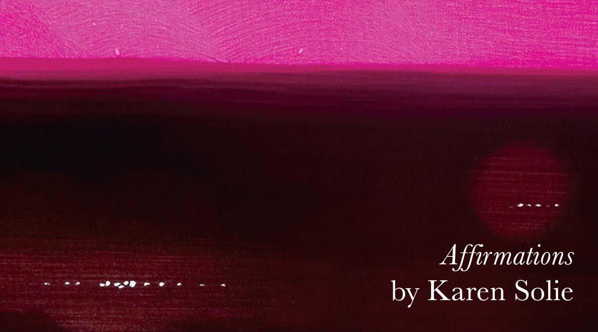 Affirmations by Karen Solie