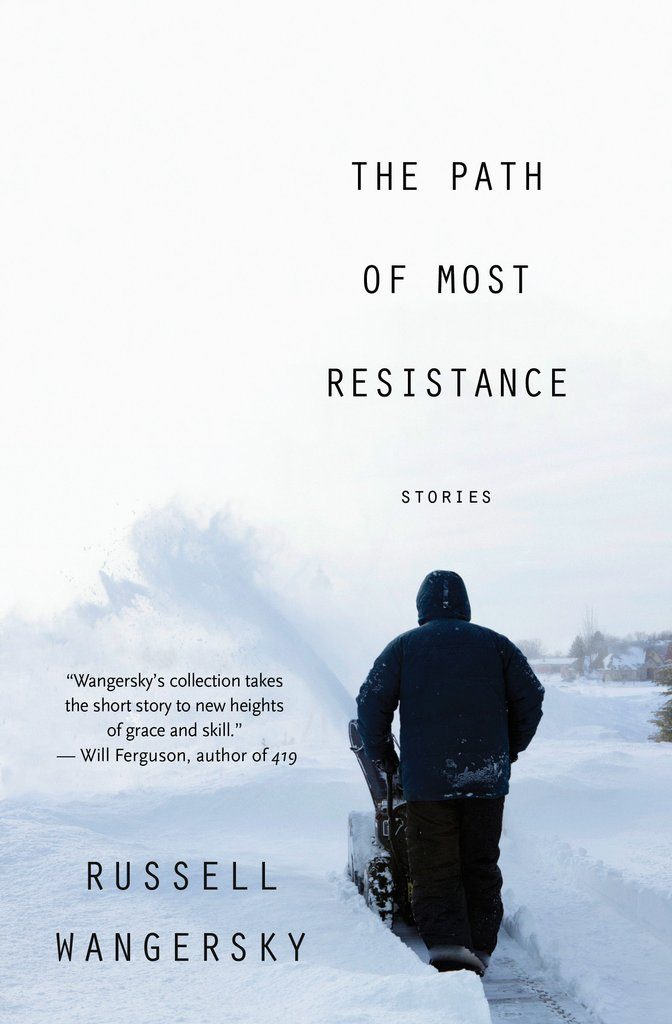 THE PATH OF MOST RESISTANCE Written by Russell Wangersky