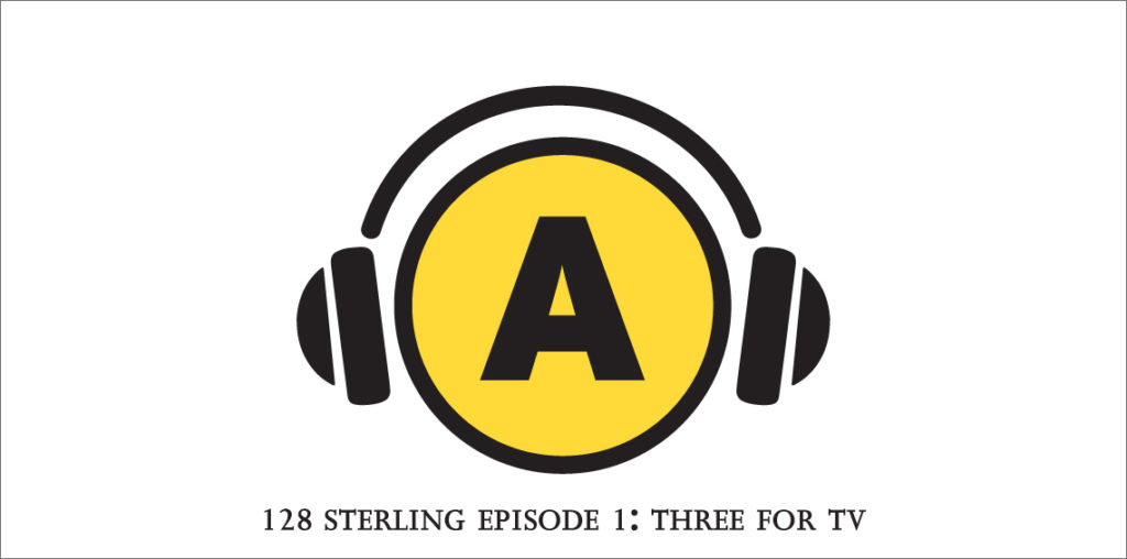 128 Sterling Hosted by Noah Richler Episode 1