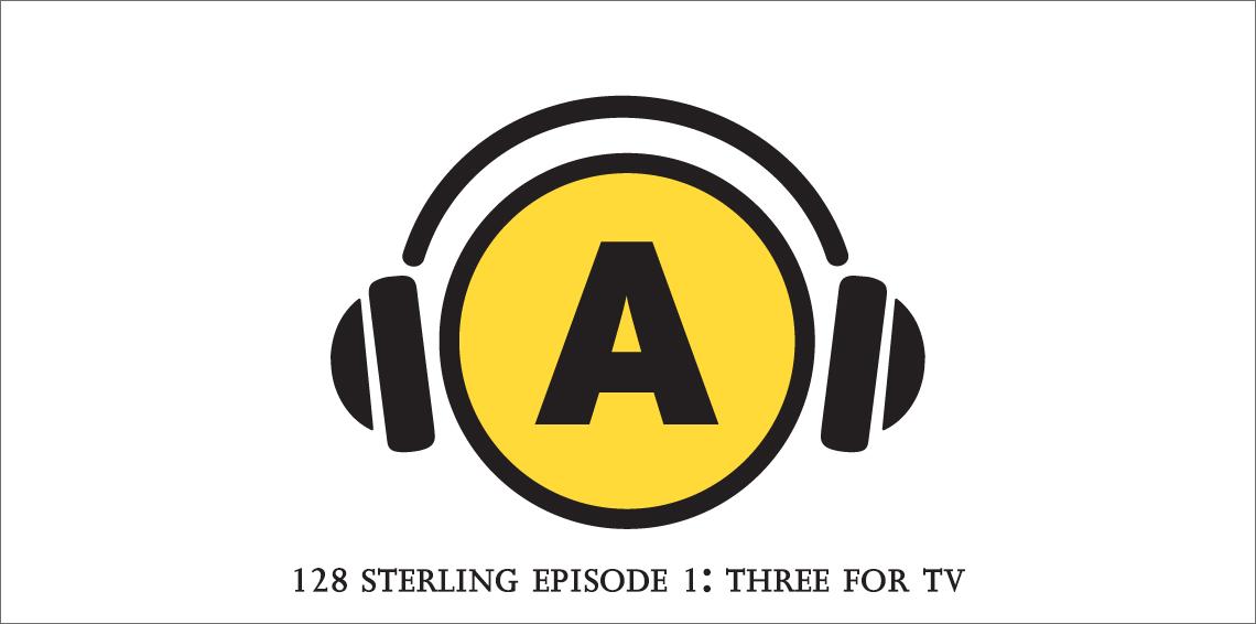 128 Sterling Hosted by Noah Richler Episode 1