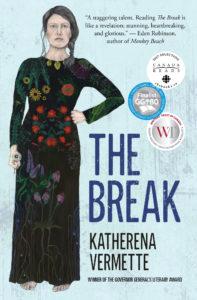 THE BREAK Written by Katherena Vermette