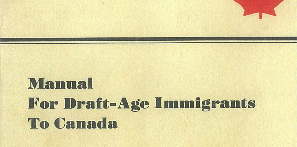 Draft Age Immigrants to Canada by Mark Satin