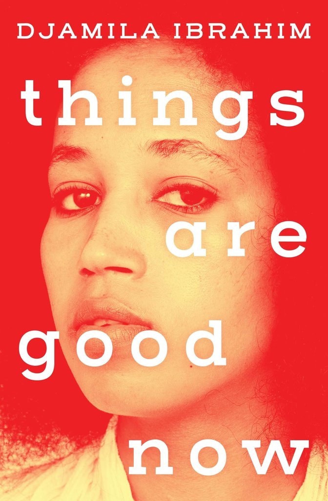 THINGS ARE GOOD NOW Written by Djamila Ibrahim