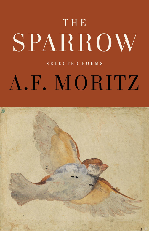 he Sparrow by A.F. Moritz