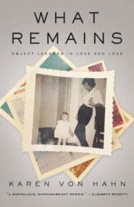 What Remains by Karen Von Hahn